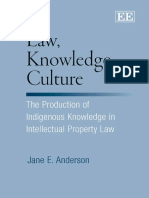 Jane E. Anderson - Law, Knowledge, Culture_ the Production of Indigenous Knowledge in Intellectual Property Law (2009, Edward Elgar Pub)