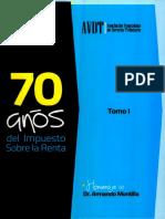 70 Años Del Impuesto Sobre La Renta Tomo i Homenaje a Armando Montilla