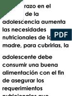 El embarazo en el período de la adolescencia aumenta las necesidades nutricionales de la madre.docx