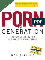 [Ben_Shapiro]_ Generación Porno- Como el liberalismo social esta corumpiendo nuestro futuro.pdf