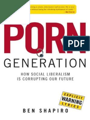 Peliculas completas porno tabu prohibido con niñas menores de edad Ben Shapiro Generacion Porno Como El Liberalismo Social Esta Corumpiendo Nuestro Futuro Educacion Sexual Tolerancia