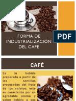 Forma de Industrialización Del Café