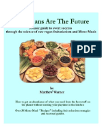 Fruitarians are The Future Full Guide to Mono-Meals and Fruitarian Living