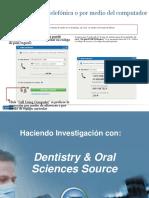 Haciendo Investigacion Con Dentistry and Oral Sciences Source
