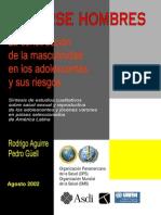 Aguirre y Guell - Hacerse hombres. La construcción de la masculinidad en los adolescentes y sus riesgos (OPS_OMS 2002). Parte 1