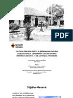 POLÍTICAS PÚBLICAS FRENTE AL PATRIMONIO CULTURAL ARQUITECTONICO, EN RELACIÓN CON LOS CENTROS HISTÓRICOS DE SANTA FE DE ANTIOQUIA Y RIONEGRO