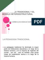 lapedagogiatradicionalyelmodeloheteroestructural1-130711125711-phpapp01
