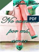 No Cambies Por Mi, Amor- Sophie Saint Rose