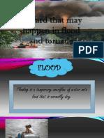 Hazard in Tornado and Floods