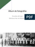 Álbum de Fotografías Escuelas Del Ayer