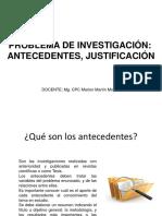38807_2000001051_09-08-2019_191420_pm_SESIÓN_Nº_03_-_PROBLEMA_DE_INVESTIGACIÓN_-_ANTECEDENTES__JUSTIFICACIÓN.pptx