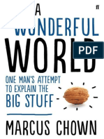 Marcus Chown - What a wonderful world_ one man's attempt to explain the big stuff (2013, Faber & Faber).epub