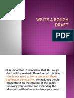 WRITE A ROUGH DRAFT