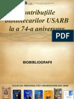 Contribuţiile bibliotecarilor USARB la a 74-a aniversare [Resursă electronică]