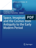 [Studies in History and Philosophy of Science 48] Frederik a. Bakker, Delphine Bellis, Carla Rita Palmerino - Space, Imagination and the Cosmos From Antiquity to the Early Modern Period (2018, Springer Internati