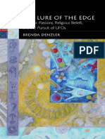 The Lure of the Edge Scientific Passions, Religious Beliefs, And the Pursuit of UFOs - Brenda Denzler
