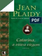 Catarina, A Viúva Virgem - Jean Plaidy