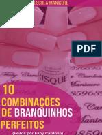 eBook 10 Combinações de Branquinhos Perfeitos (Manicure e Pedicure Completo)