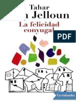 La felicidad conyugal - Tahar Ben Jelloun.pdf