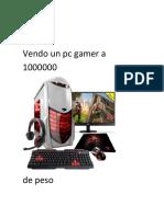 Vendo Un Pc Gamer a 1000000