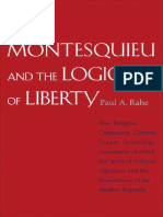 Paul A. Rahe - Montesquieu and the logic of liberty _ war, religion, commerce, climate, terrain, technology, uneasiness of mind, the spirit of political vigilance, and the foundations of the modern re.pdf