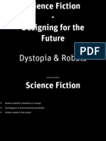 Designing for the Future - Dystopia & Robots