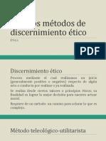 Metodos de Discernimiento Etico Clase 1