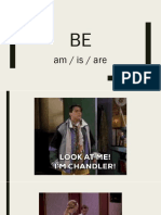 Be - present (with examples from Friends)