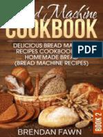 Bread Machine Cookbook Delicious Bread Machine Recipes Cookbook for Homemade Bread