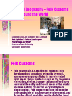 Cultural Geography - Folk Customs From Around the World