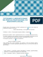 Cotidiano e Imediaticidade na pratica profissional do assistente.pptx