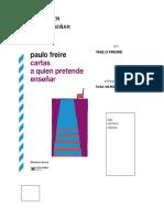 Paulo Freire - Cartas Para Quien Pretende Enseñar