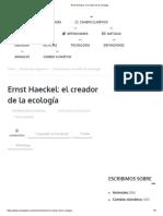 Ernst Haeckel_ El Creador de La Ecología