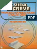 A Vida Escreve - Chico Xavier
