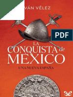 Velez, Ivan. - La Conquista de Mexico [EPL] [2019]