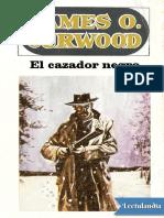 El cazador negro - James Oliver Curwood (1).pdf