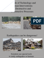 Human and Technology Intervention in Destructive and Constructive Processes