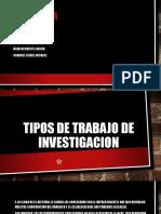 TIPOS DE TRABAJO DE INVESTIGACION FINAL.pptx