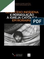 Genocídio Indígena e Perseguição a Igreja Católica Em Roraima