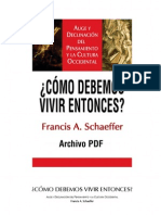 Francis a. Shaerffer - Como Debemos Vivir Entonces