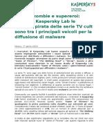Comunicato Stampa - Draghi, Zombie e Supereroi, Secondo Kaspersky Lab Le Versioni Pirata Delle Serie TV Cult Sono Tra i Principali Veicoli Per La Diffusione Di Malware