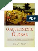Brian Fagan - O Aquecimento Global. a Influência Do Clima No Apogeu e Declínio Das Civilizações-Larousse (2009)