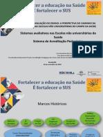Painel 1-03-12 - Rosa Maria Souza - Sistemas Avaliativos Nas Escolas Não Universitárias Da Saúde