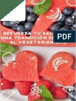Refuerza Tu Salud Con Una Transicion Sencilla Al Vegetarianismo
