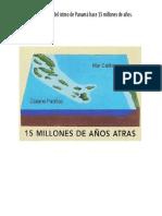 Formación Del Istmo de Panamá Hace 15 Millones de Años.