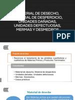 Tema 07 -  Material de desecho, material de desperdicio, unidades dañadas, unidades defectuosas, mermas y desmedros.pdf