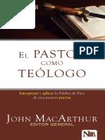 MACARTHUR, John. (2017). El Pastor Como Teólogo. Interpretar y Aplicar La Palabra de Dios Con Precisión