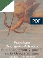 Rodriguez Adrados, F.- Sociedad, Amor y Poesia en La Grecia Antigua