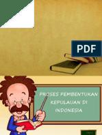 Proses pembentukan kepulauan Indo