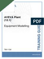 TM-1104 AVEVA Plant (12.1) Equipment Modelling Rev 3.0.pdf
